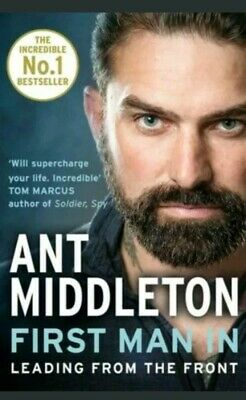 First Man In - Leading From The Front by Ant Middleton (NEW)