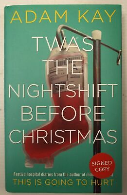 Twas The Nightshift Before Christmas by Adam Kay - H/B Book 2019 SIGNED - B52