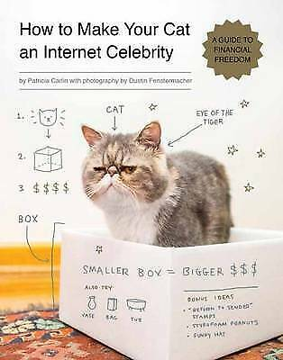 How To Make Your Cat An Internet Celebrity, Carlin, Patricia