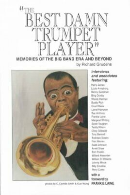 Best Damn Trumpet Player : Memories of the Big Band Era and Beyond, Paperback...