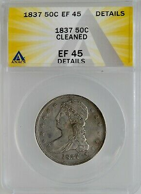 ANACS 1837 Capped Bust Half Dollar EF 45 Details Cleaned Investment Grade Coin