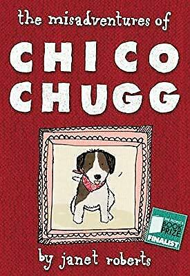 The Misadventures of Chico Chugg, Janet Roberts, Used; Good Book