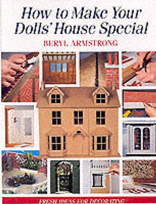 (Very Good)-How to Make Your Dolls' House Special: Fresh Ideas for Decorating (P
