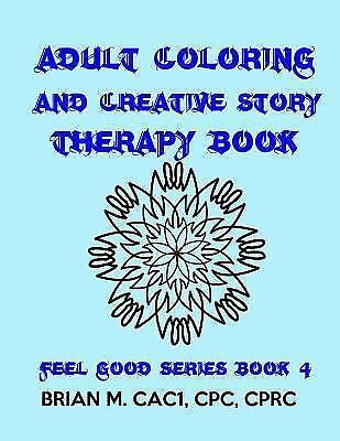 Adult Coloring and Creative Story Therapy Book, Paperback by Brian M., Brand ...