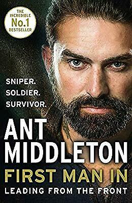 First Man In: Leading from the Front, Middleton, Ant, Used; Good Book