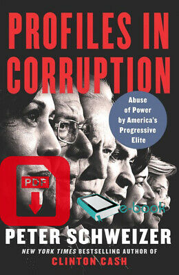 Profiles in Corruption: Abuse of Power by America's..Peter Schweizer🔥{ҽᗷOOK}🔥