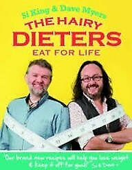 The Hairy Dieters : Eat For Life :, Si King & Dave Myers, Used; Good Book