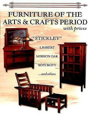 Furniture of the Arts & Crafts Period : Stickley, Limbert, Mission Oak, Roycr...