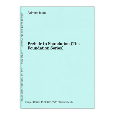 Prelude to Foundation (The Foundation Series) Asimov, Isaac: