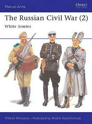 The Russian Civil War (2): White Armies by Mikhail Khvostov (English) Paperback