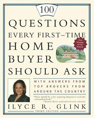 100 Questions Every First-Time Home Buyer Should Ask: With Answers from Top Br,
