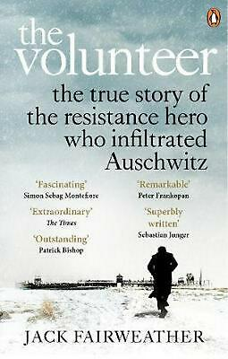 Volunteer: The True Story of the Resistance Hero who Infiltrated Auschwitz - Cos