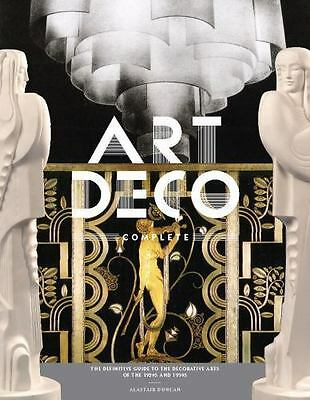 Art Deco Complete: The Definitive Guide to the Decorative Arts of the 1920s and