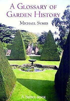 A Glossary of Garden History (Shire Garden History), Symes, Michael, Used; Very