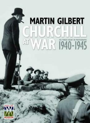 Churchill at War: His Finest Hour in Photographs, 1940-1945 (Imperial War Muse,
