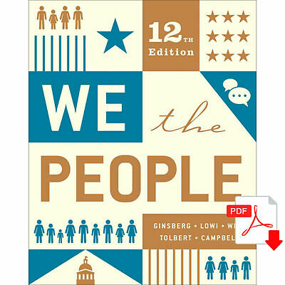 ✅We The People 12th Edition by Andrea Campbell, Benjamin Ginsberg