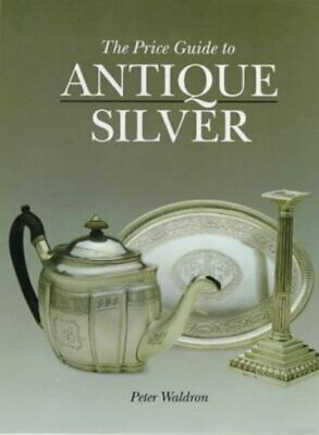 The price guide to antique silver by Peter Waldron (Hardback) Quality guaranteed