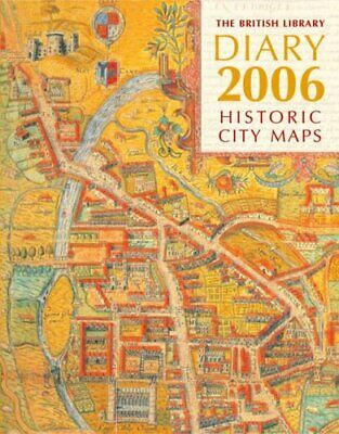 The British Library Diary 2006: Historic City Maps by Frances Lincoln Ltd Diary