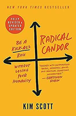Radical Candor: Be a Kick-Ass Boss Without Losing Your Humanity, Scott, Kim, New