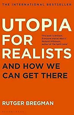 Utopia for Realists: And How We Can Get There, Bregman, Rutger, Used; Good Book