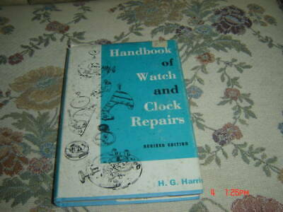 1975 Handbook of Watch and Clock Repairs Revised Edition H G Harris HB/DJ