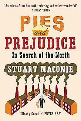 Pies and Prejudice: In search of the North, Maconie, Stuart, Used; Good Book