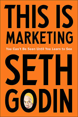This Is Marketing: You Can't Be Seen Until You Learn to See [E-ß00K ,PÐF]