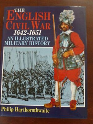 The English Civil War, 1642-1651: An Illustrated Military History,Philip J. Hay
