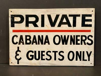 Mid 20th c PRIVATE CABANA OWNERS & GUESTS ONLY sign