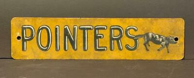 POINTERS figural dog sign on metal, early 20thc