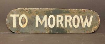 Early 20thc TO MORROW sign