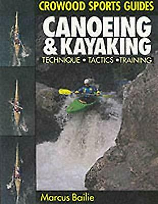 Canoeing and Kayaking (Crowood Sports Guides), Baillie, Marcus, Used; Good Book