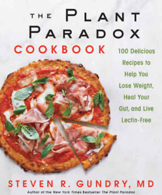 The Plant Paradox Cookbook 100 Delicious Recipes to Help You Lose Weight [P-D-F]