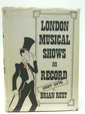 London Musical Shows on Record 1897 - 1976 (Brian Rust - 1977) (ID:96066)