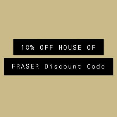 10% Off House Of Fraser Discount Code