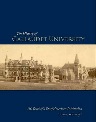 The History of Gallaudet University: 150 Years of a Deaf American Institution by