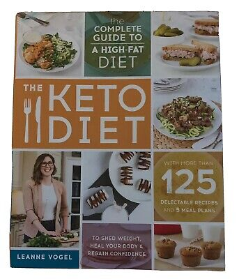 The Keto Diet: The Complete Guide to a High-Fat Diet Leanne Vogel Recipes Book