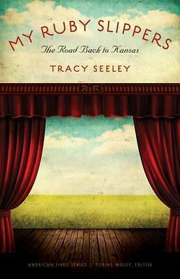 My Ruby Slippers: The Road Back to Kansas (American Lives) by Seeley, Tracy