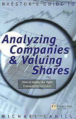 An Investors Guide to Analysing Companies and Valuing Shares: How to Make the Ri