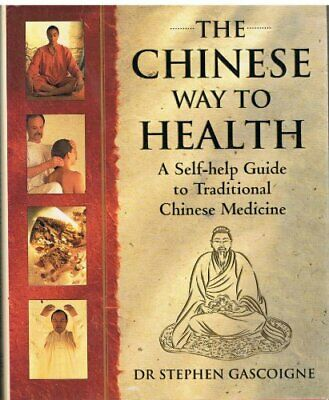 The Chinese Way to Health: A Self-help Guide t... by Gascoigne, Stephen Hardback