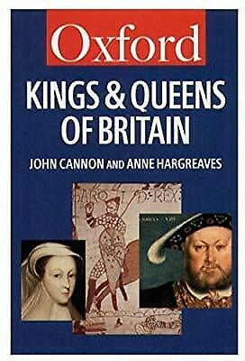 The Kings and Queens of Britain (Oxford Paperback Reference), Cannon, John & Har