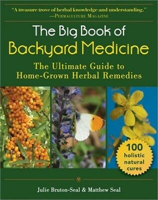 The Big Book of Backyard Medicine: The Ultimate Guide to Home-Grown Herbal Remed