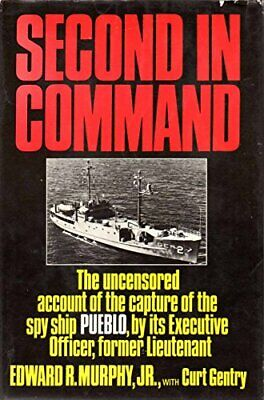 Second in Command: The Uncensored Account of the Capture ... by Edward R. Murphy