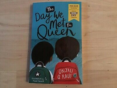 World Book Day 2020 The Day We Met The Queen by Onjali Q Rauf