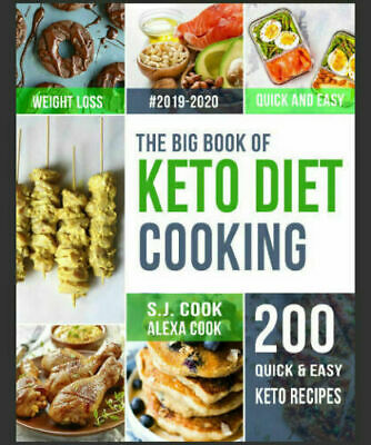 The Big Book of Keto Diet Cooking – 200 Quick & Easy Recipes  - (PDF) -  2020