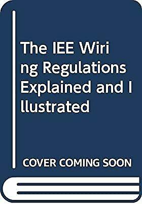 The IEE Wiring Regulations Explained and Illustrated, Scaddan, Brian, Used; Good