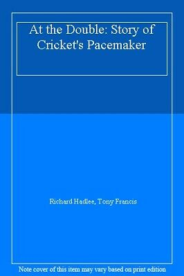 At the Double: Story of Cricket's Pacemaker By Richard Hadlee, Tony Francis