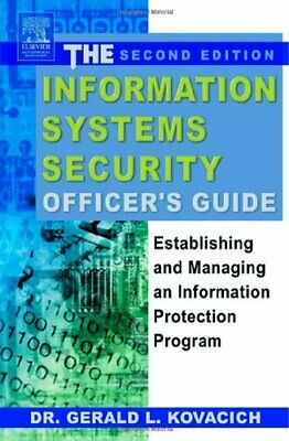 The Information Systems Security Officer's Guide: Establishing and Managing a…