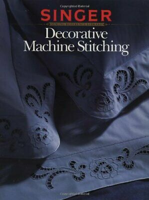 Decorative Machine Stitch (Singer Sewing Reference Library) by The Editors of…