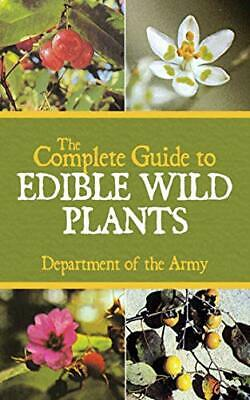 The Complete Guide to Edible Wild Plants by Department of the Army (Paperback)